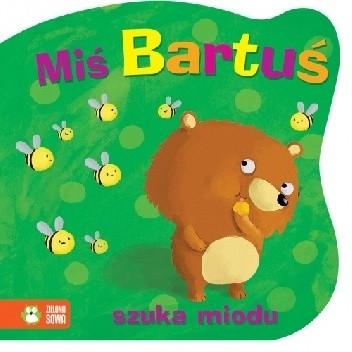 Okładka książki Miś Bartuś szuka miodu