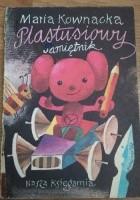 Plastusiowy pamiętnik i Przygody Plastusia
