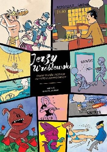 Okładka książki Jerzy Wróblewski okiem współczesnych artystów komiksowych