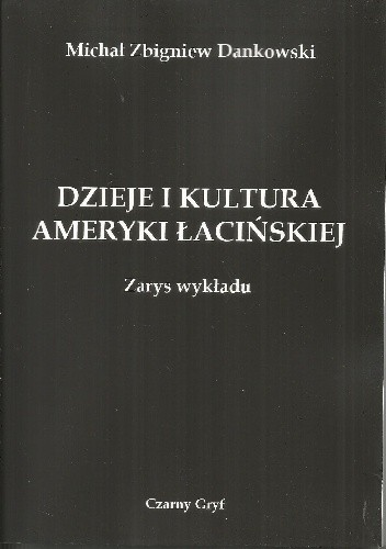 Okładka książki Dzieje i kultura Ameryki Łacińskiej. Zarys wykładu.