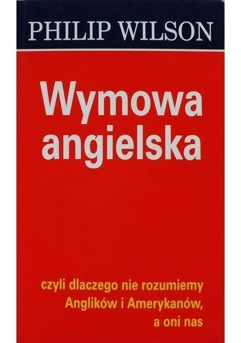 Okładka książki Wymowa angielska, czyli dlaczego nie rozumiemy Anglików i Amerykanów, a oni nas