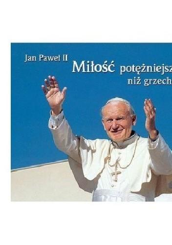 Miłość Potężniejsza Niż Grzech Perełka Papieska Nr 7 Jan