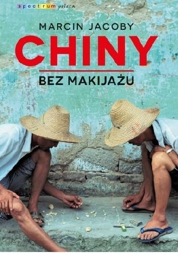 Okładka książki Chiny bez makijażu