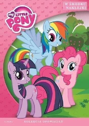 Okładka książki My Little Pony. Kolekcja opowiadań