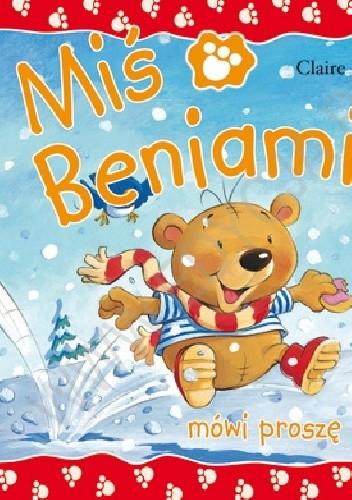 Okładka książki Miś Beniamin mówi proszę