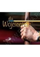 Dla Wojciecha