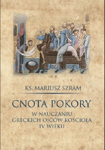 Okładka książki Cnota pokory w nauczaniu greckich Ojców Kościoła IV wieku