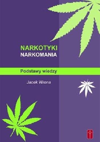 Okładka książki Narkotyki, narkomania. Podstawy wiedzy