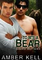 To Bite a Bear