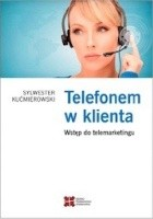 Telefonem w Klienta. Wstęp do telemarketingu