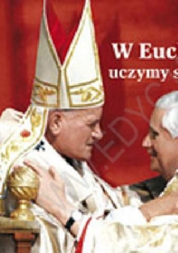 Okładka książki W Eucharystii uczymy się miłości. Perełka papieska nr 12