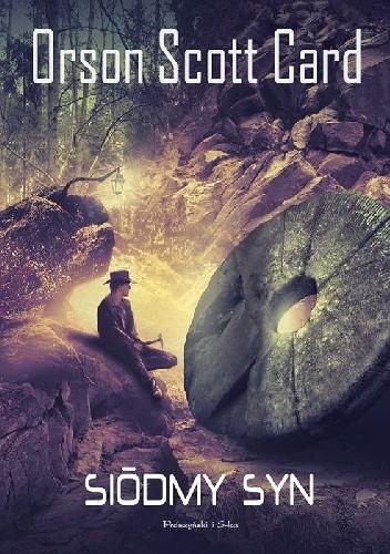 Siódmy syn - Opowieść o Alvinie Stwórcy Tom 1 - Orson Scott Card