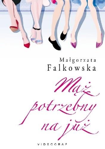 Mąż potrzebny na już - Małgorzata Falkowska