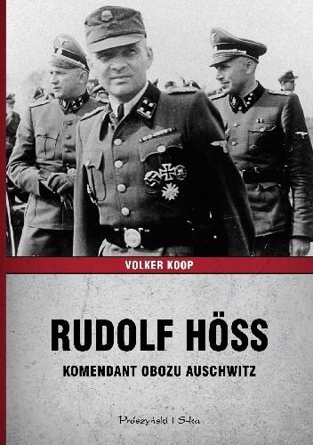 Okładka książki Rudolf Höss. Komendant obozu Auschwitz