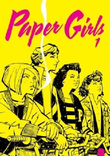 Okładka książki Paper Girls, Volume 1