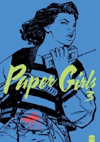 Okładka książki Paper Girls, Volume 3