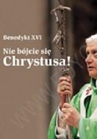 Nie bójcie się Chrystusa! Perełka papieska nr 11