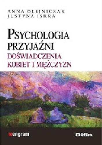 Okładka książki Psychologia przyjaźni. Doświadczenia kobiet i mężczyzn