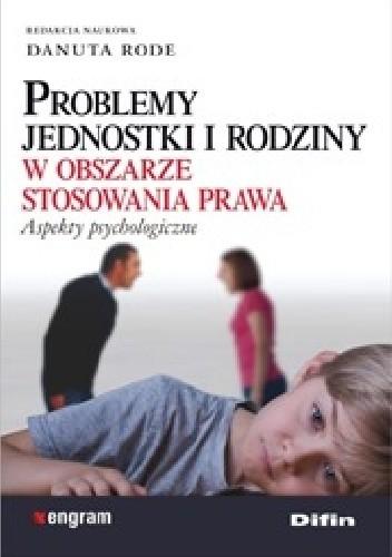 Okładka książki Problemy jednostki i rodziny w obszarze stosowania prawa. Aspekty psychologiczne
