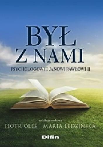 Okładka książki Był z nami. Psychologowie Janowi Pawłowi II