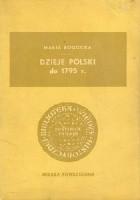 Dzieje Polski do 1795 r.