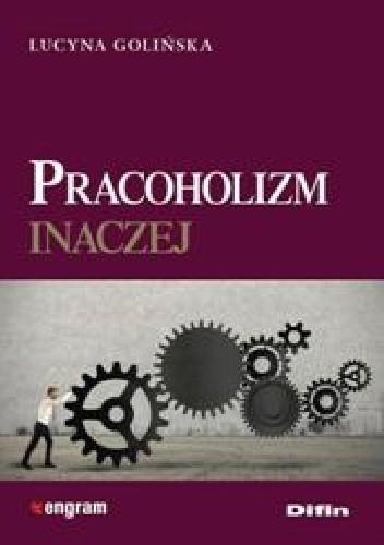 Okładka książki Pracoholizm inaczej