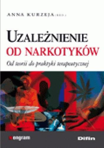Okładka książki Uzależnienie od narkotyków. Od teorii do praktyki terapeutycznje