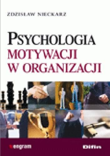 Okładka książki Psychologia motywacji w organizacji