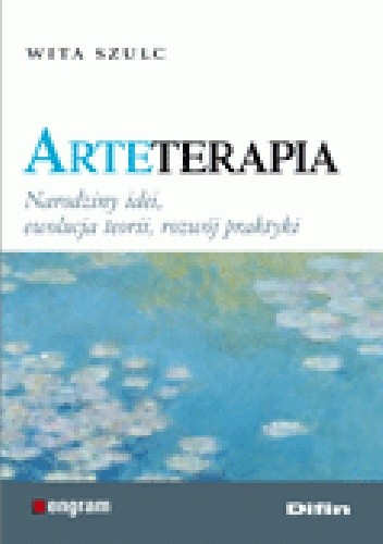 Okładka książki Arteterapia. Narodziny idei, ewolucja teorii, rozwój praktyki