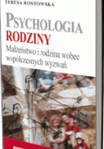 Okładka książki Psychologia rodziny. Małżeństwo i rodzina wobec współczesnych wyzwań