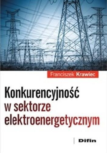 Okładka książki Konkurencyjność w sektorze elektroenergetycznym