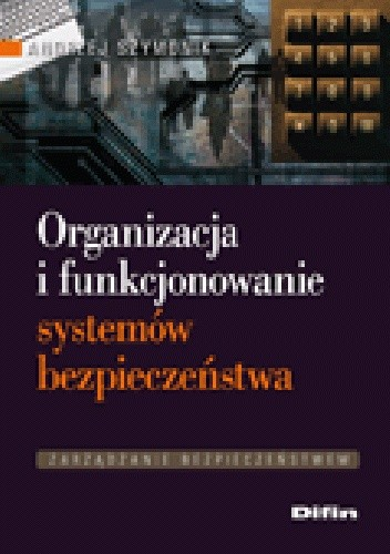 Okładka książki Organizacja i funkcjonowanie systemów bezpieczeństwa
