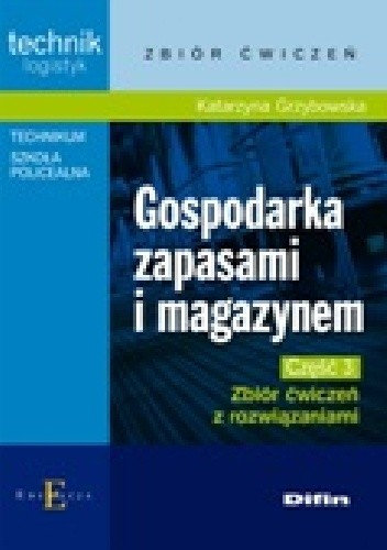 Okładka książki Gospodarka zapasami i magazynem. Część 3. Zbiór ćwiczeń z rozwiązaniami