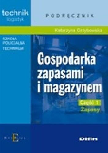 Okładka książki Gospodarka zapasami i magazynem. Część 1. Zapasy