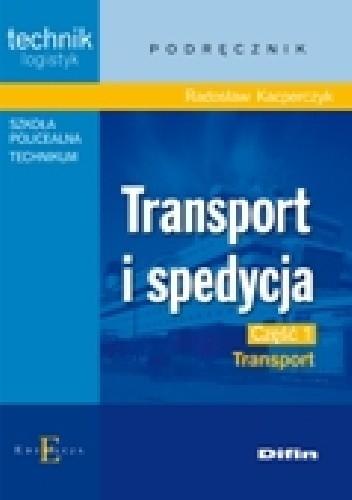 Okładka książki Transport i spedycja. Część 1. Transport
