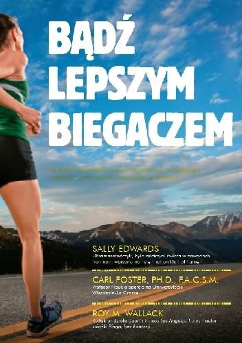 Okładka książki Bądź lepszym biegaczem