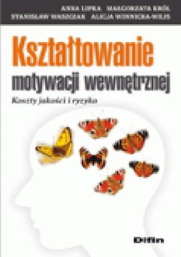 Okładka książki Kształtowanie motywacji wewnętrznej. Koszty jakości i ryzyko