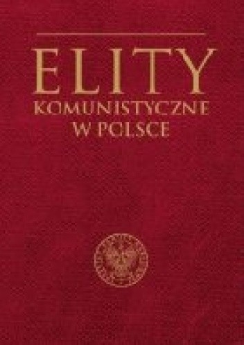 Okładka książki Elity komunistyczne w Polsce