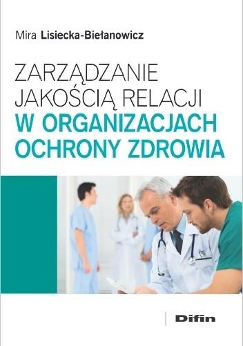 Okładka książki Zarządzanie jakością relacji w organizacjach ochrony zdrowia
