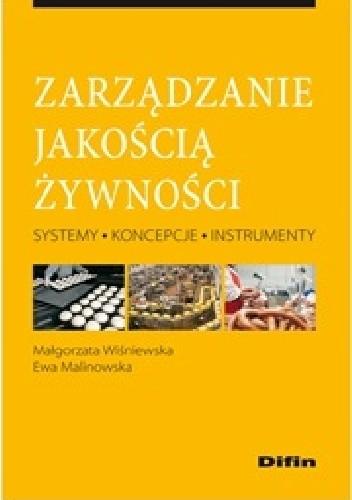 Okładka książki Zarządzanie jakością żywności. Systemy, koncepcje, instrumenty