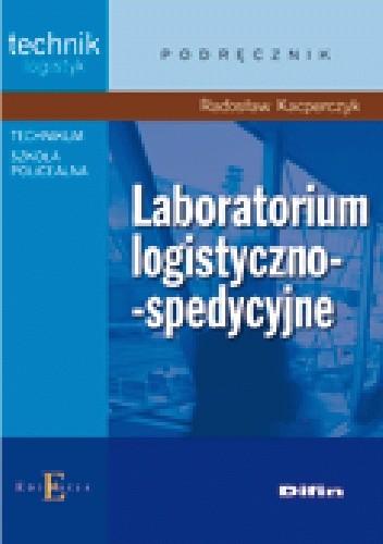 Okładka książki Laboratorium logistyczno - spedycyjne
