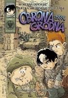 Wojenna odyseja Antka Srebrnego - 1 - Obrona Grodna 1939 r.