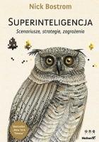 Superinteligencja. Scenariusze, strategie, zagrożenia