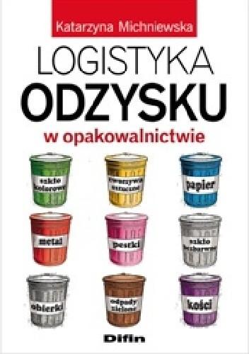 Okładka książki Logistyka odzysku w opakowalnictwie