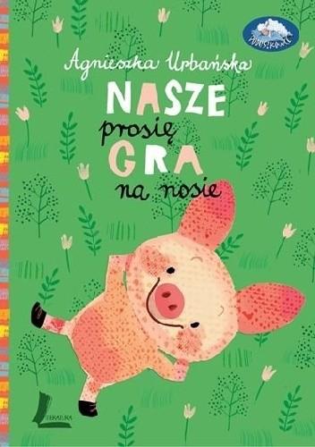 Okładka książki Nasze prosię gra na nosie