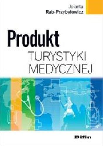 Okładka książki Produkt turystyki medycznej