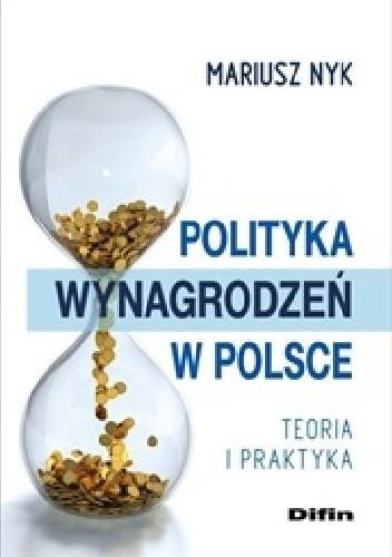 Okładka książki Polityka wynagrodzeń w Polsce. Teoria i praktyka