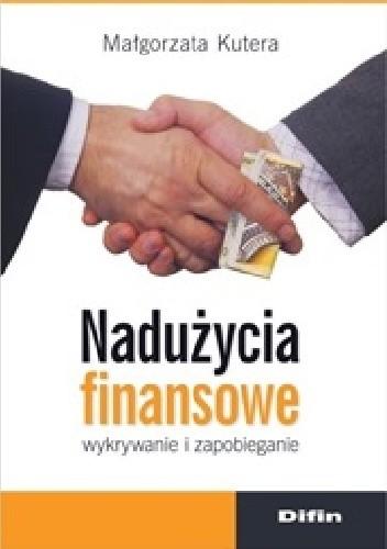 Okładka książki Nadużycia finansowe. Wykrywanie i zapobieganie