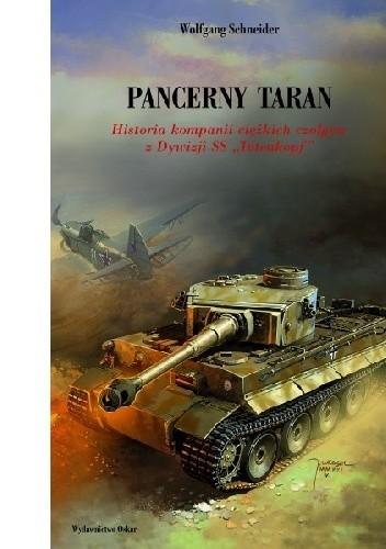 Okładka książki Pancerny taran. Historia kompanii ciężkich czołgów z Dywizji SS-Totenkopf