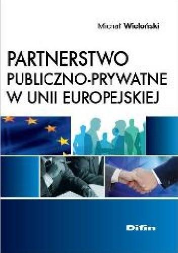 Okładka książki Partnerstwo publiczno - prywatne w Unii Europejskiej